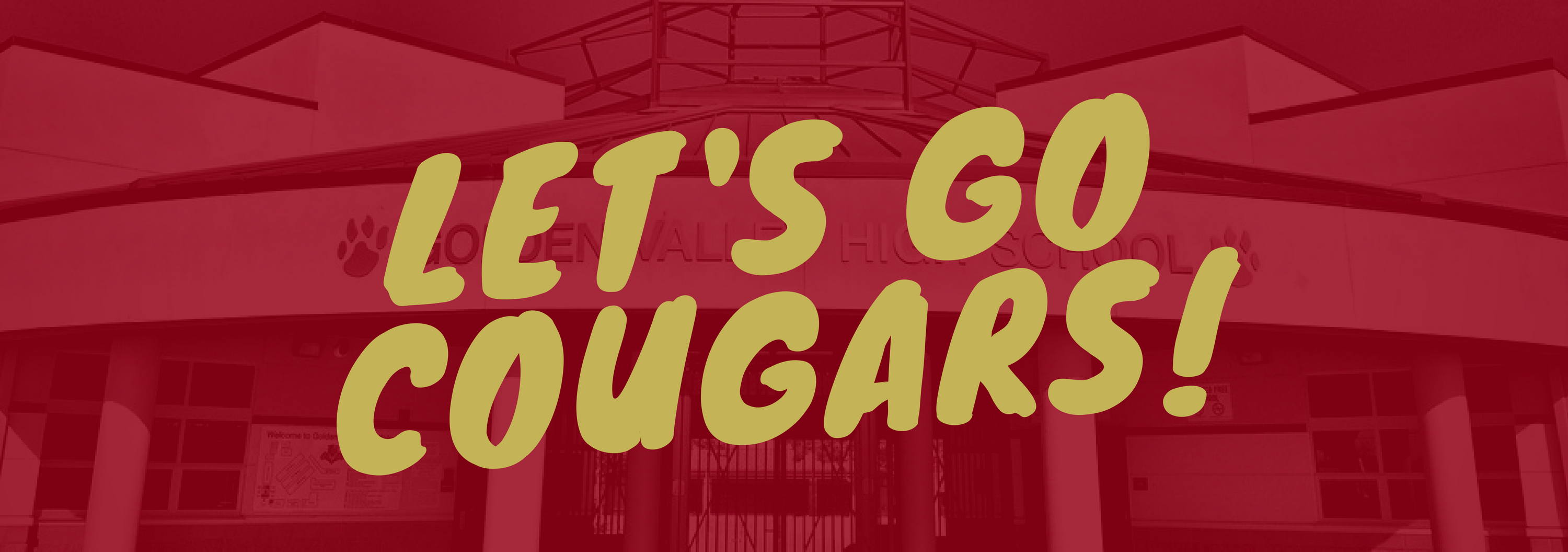 Golden Valley School Image with Transparent Red Background that Says Let's Go Cougars